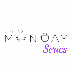 "The ""Starting Monday"" Series"